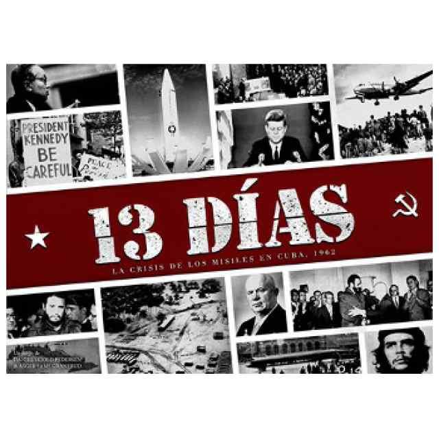 13 Días: La Crisis de los misiles en Cuba 1962